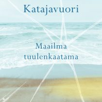 Riina Katajavuori: Maailma tuulenkaatama